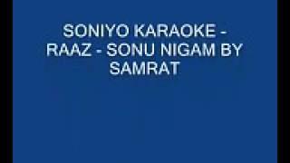 Soniyo sonu nigam full karaoke
