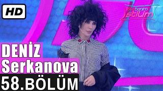 İşte Benim Stilim - Deniz Serkanova - 58. Bölüm 7. Sezon