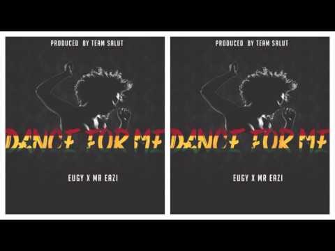 Eugy x Mr. Eazi - Dance For Me  [Prod. by Team Salut]