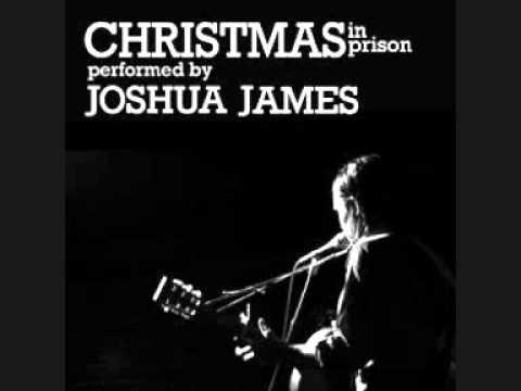 Joshua James - Christmas In Prison