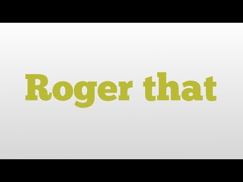 Roger that meaning and pronunciation