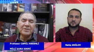 Milli Şuranın sədri, professor Cəmil Həsənli canlı yayımdadır