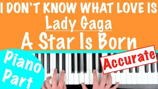How to play 'I DON'T KNOW WHAT LOVE IS' - A Star Is Born (Lady Gaga) | Piano Chords Tutorial Video