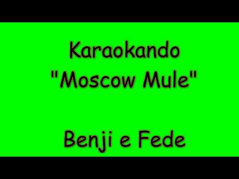 Karaoke Italiano - Moscow Mule - Benji e Fede  Testo