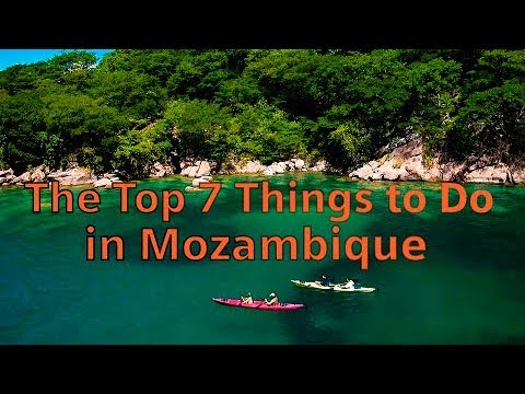 The Top 7 Things to Do in Mozambique ● The Best Tourist Destination