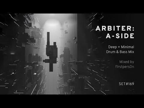 Arbiter: A-Side | Deep + Minimal Drum & Bass Mix