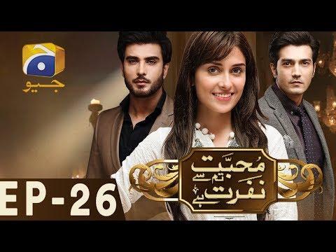 Mohabbat Tum Se Nafrat Hai - Episode 26 | Har Pal Geo