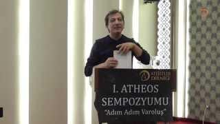 1.Atheos Sempozyumu - Doç Dr Hasan Aydın - Evrim Karşıtlığının Felsefi Temelleri