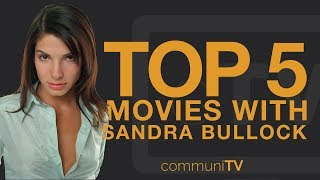 TOP 5: Sandra Bullock Movies