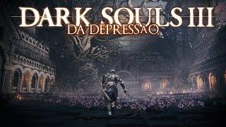 DARK SOULS 3 da Depressão - Acertando as Bolas!!!