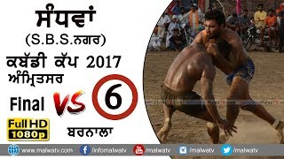SANDHWAN ( SBS Nagar) ● KABADDI CUP - 2017 ● FINAL ●  AMRITSAR vs BARNALA ● Full HD ● Part 6th