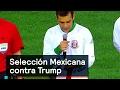 Selección Mexicana contra Trump - Trump - Denise Maerker 10 en punto