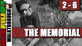 The Bridge Walkthrough - Chapter 2-6: The Memorial (PC HD)