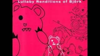 Lullaby Renditions of Björk -  The Modern Things