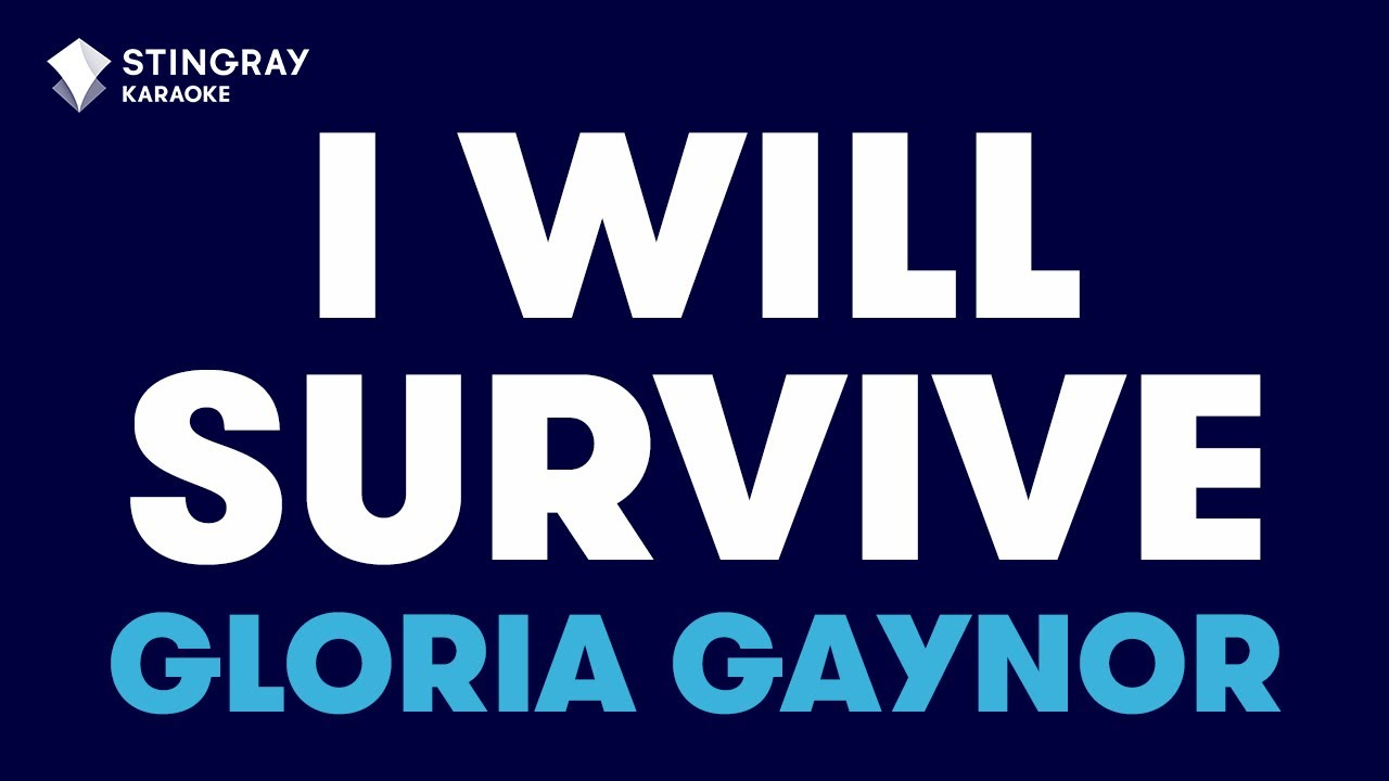 I Will Survive In The Style Of Gloria Gaynor Karaoke Video With