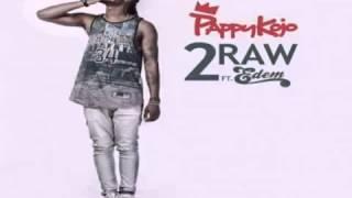 Pappy Kojo – 2 Raw ft. Edem (Audio Slide)