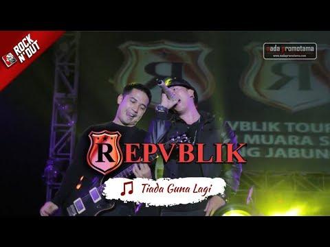 TIADA GUNA LAGI | REPVBLIK [Live Konser Apache ROCK N DUT - JAMBI 19 Agustus 2017]