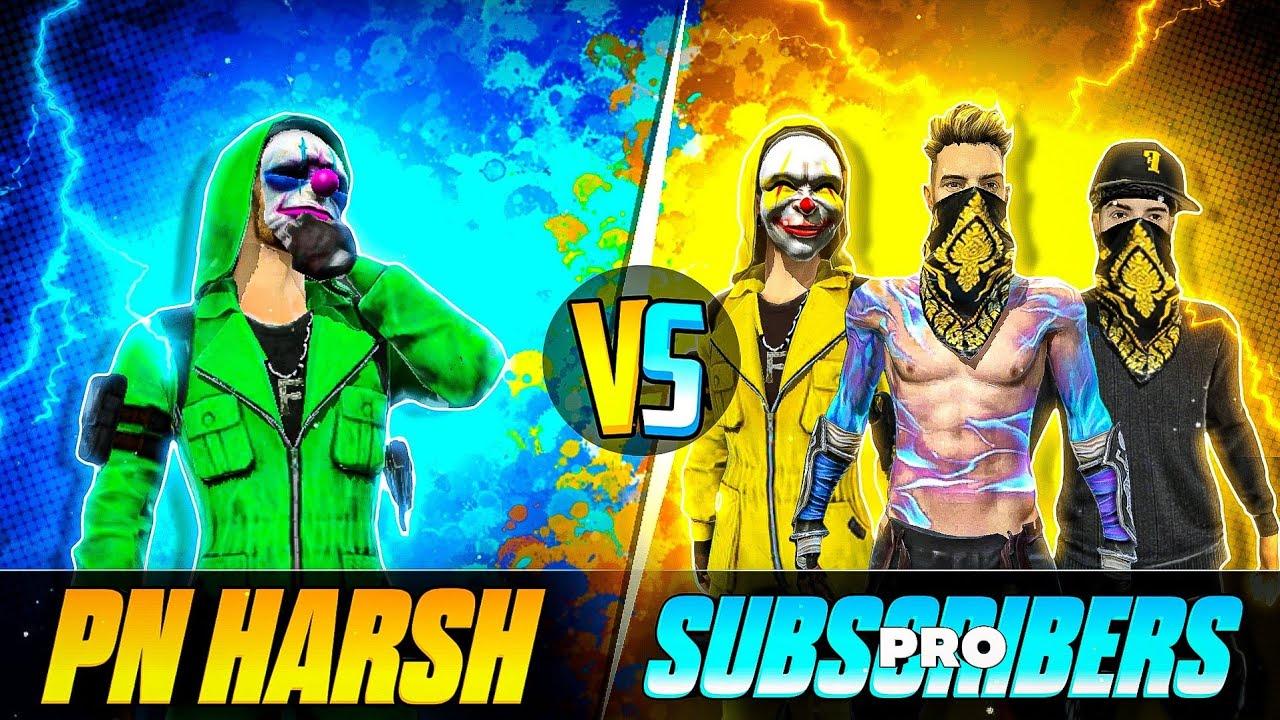 Pn Harsh vs Pro Subscriber's - Garena Free Fire