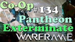 [PC] WARFRAME - CO-OP GAMEPLAY EXTERMINATE (PANTHEON) - WALKTHROUGH LET