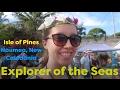 Explorer of the Seas Cruise 2017 - Isle of Pines and Noumea, New Caledonia