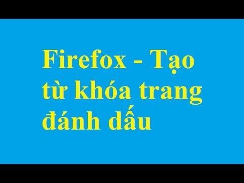 Firefox - Tạo từ khóa trang đánh dấu - Taimienphi.vn