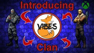 I MADE A FORTNITE CLAN!! (Xbox only) (Fortnite Battle Royale) (msg Vibes X CoR3 )