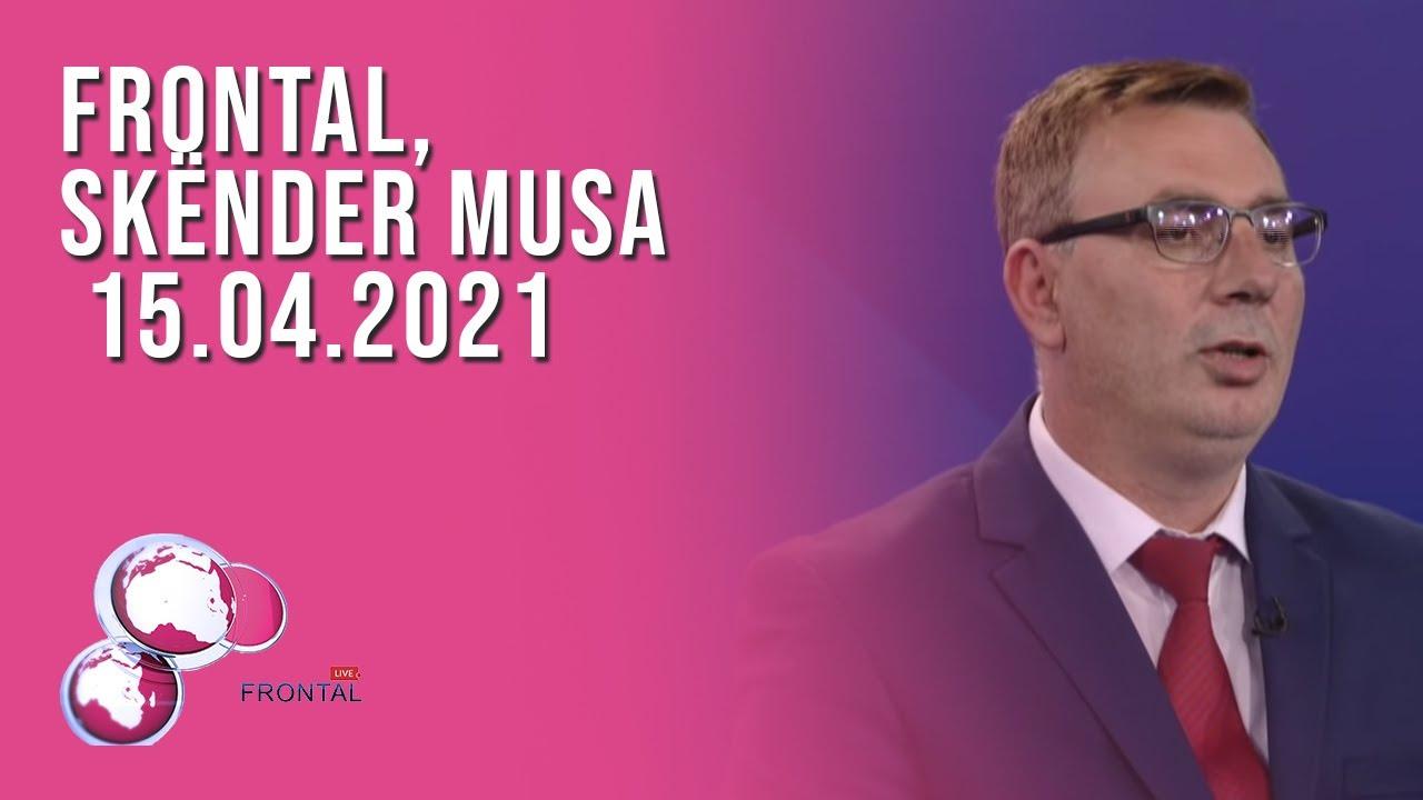 FRONTAL, Skënder Musa – 15.04.2021
