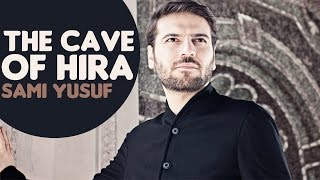 Sami Yusuf - The Cave of Hira | Audio