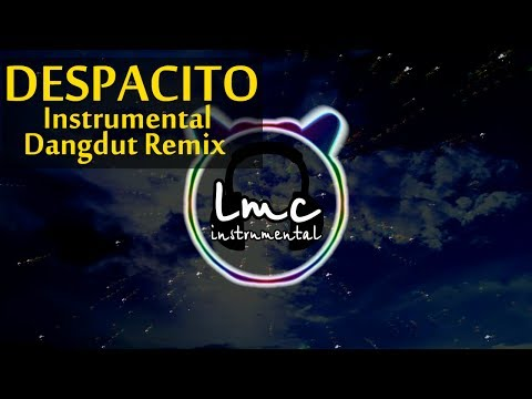 Despacito [Instrumental Dangdut Remix] - Luis Fonsi & Daddy Yankee ft Justin Bieber