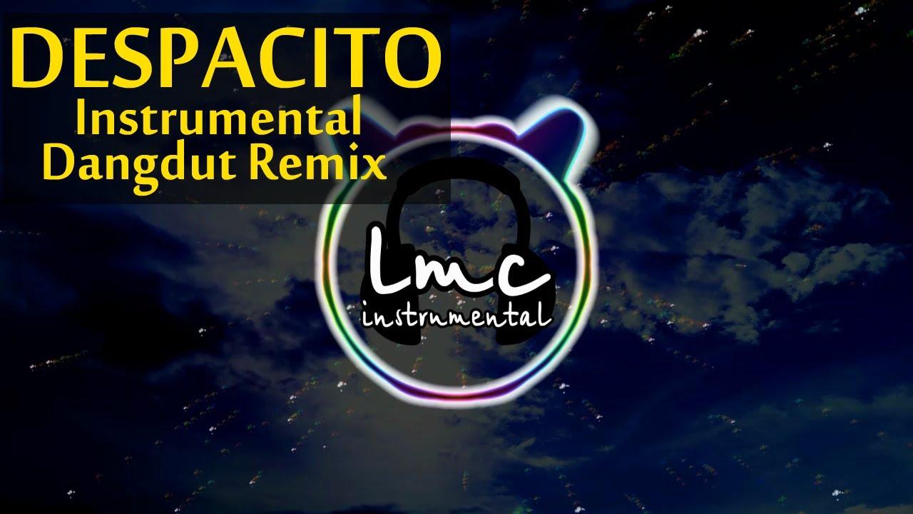 Despacito Instrumental Dangdut Remix Luis Fonsi Daddy Yankee Ft Justin Bieber