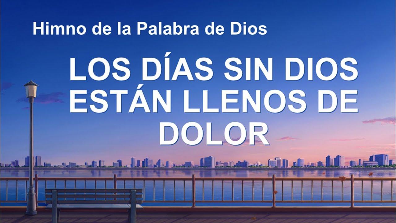 Himno cristiano | Los días sin Dios están llenos de dolor