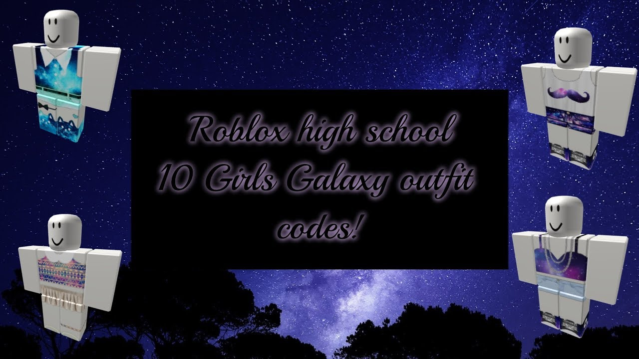 Roblox High School 10 Girls Galaxy Outfit Codes Youtube