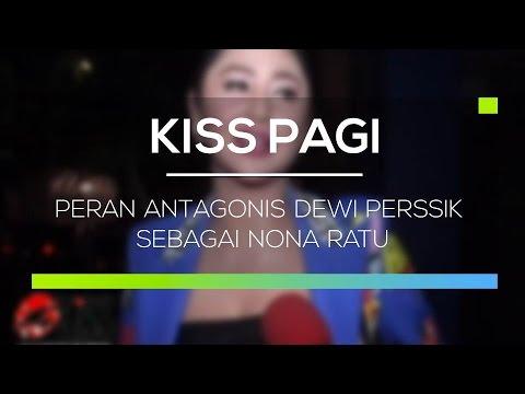Peran Antagonis Dewi Perssik Sebagai Nona Ratu - Kiss Pagi