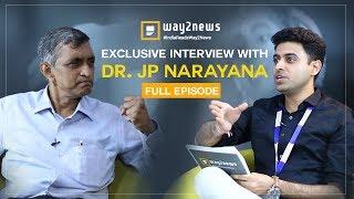 Way2News Exclusive Interview with Dr. Jaya Prakash Narayana - Full Episode