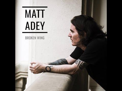 MATT ADEY - BROKEN WING ( Official Video )