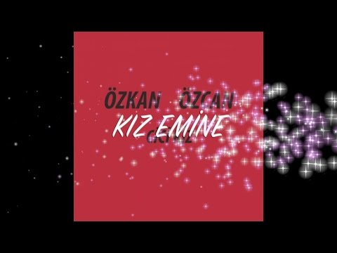 Özkan Özcan - Kız Emine