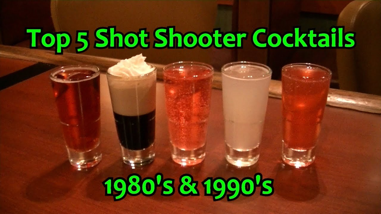 Top 5 Shot Drinks Shooter Cocktails From The 80 S 90 S Best