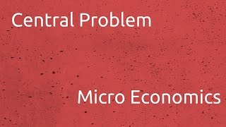 What is Central Problem  | Introduction to Micro Economics | CA CPT | CS & CMA Foundation