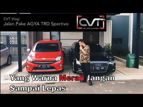 CVT VLOG #1: Jalan - Jalan Sama Agya TRD S