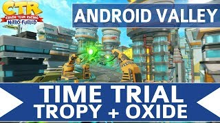 Crash Team Racing Nitro Fueled - Android Alley - Oxide & Tropy Time Trial