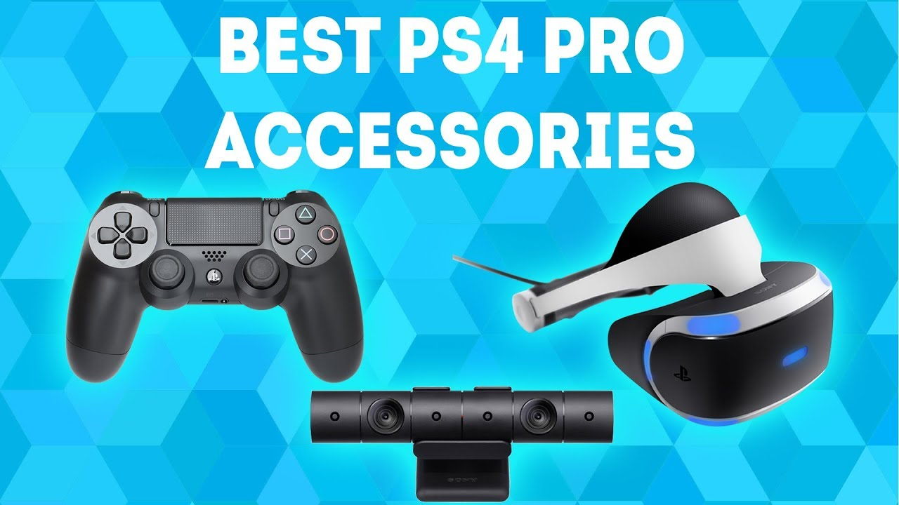 Best PS4 Pro Accessories 2019 - The Ultimate Buying Guide