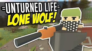 LONE WOLF - Unturned Life Roleplay #190