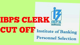 IBPS CLERK CUT OFF 2017