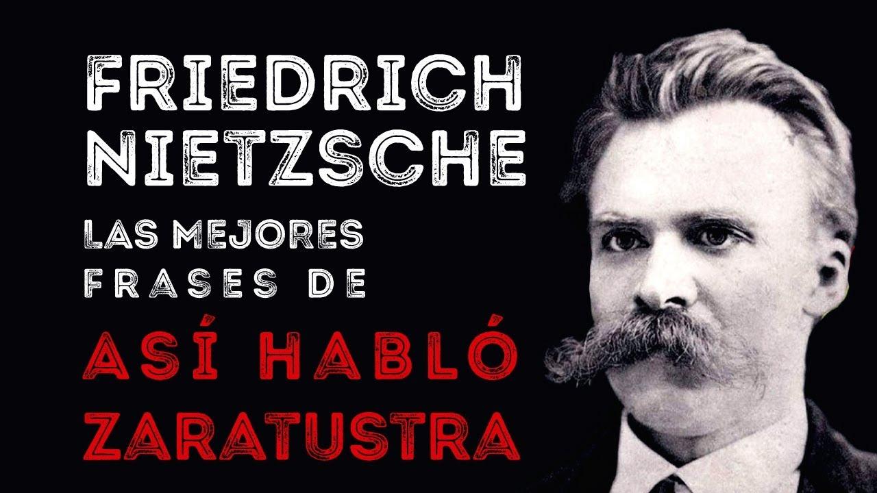 Las Mejores Frases De Asi Hablo Zaratustra De Friedrich Nietzsche