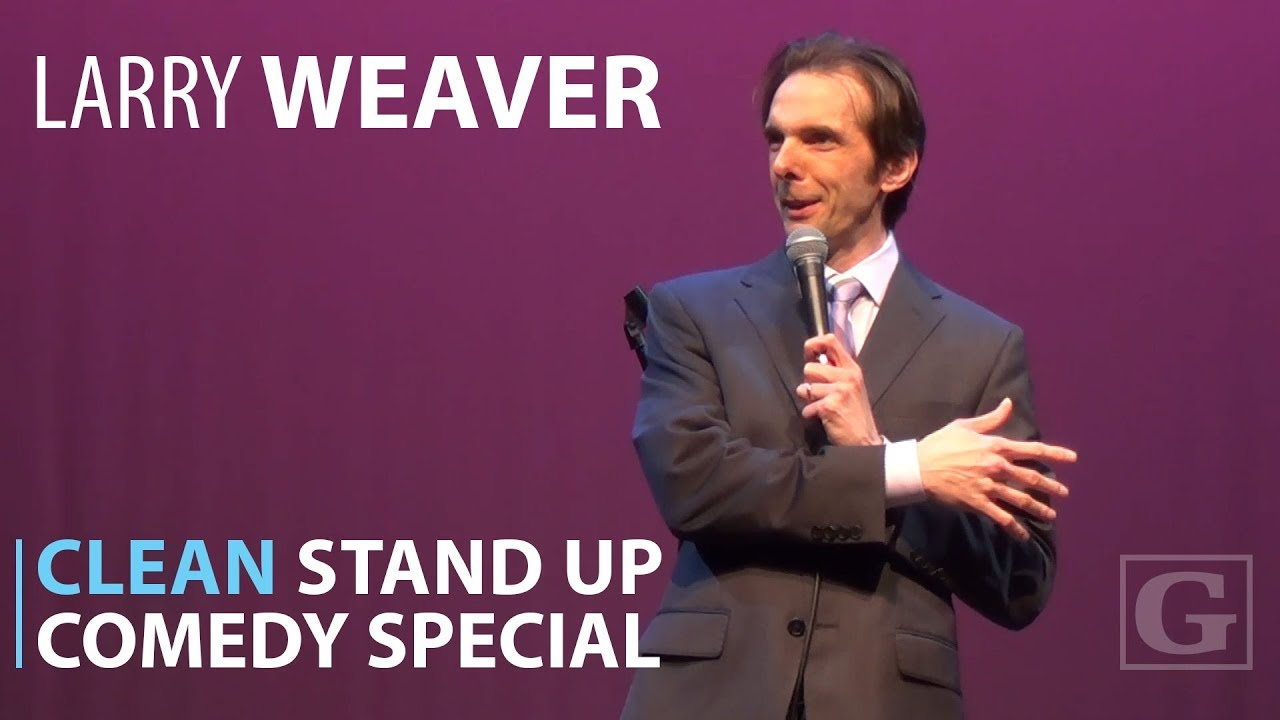 Clean Comedy Full Special Stand Up Comedian Larry Weaver Youtube