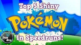 Top 5 Shiny Pokémon in SPEEDRUNS!