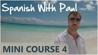 learn spanish with paul mini course 4