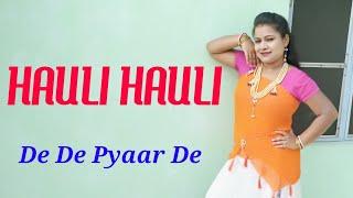 Hauli Hauli Dance Video || De De Pyar De || Choreography By Mitali Maity