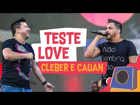 Teste Love - Cleber e Cauan - VillaMix Goiânia 2018
