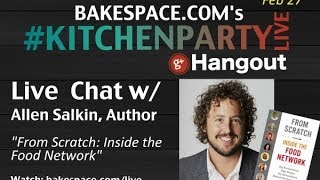 Video From Scratch, Inside the Food Network Chat w/ Author Allen Salkin on KitchenParty Live download MP3, 3GP, MP4, WEBM, AVI, FLV Agustus 2018